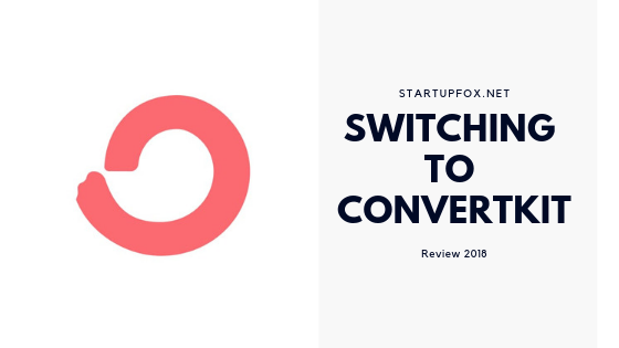 Switching to ConvertKit – Review 2018